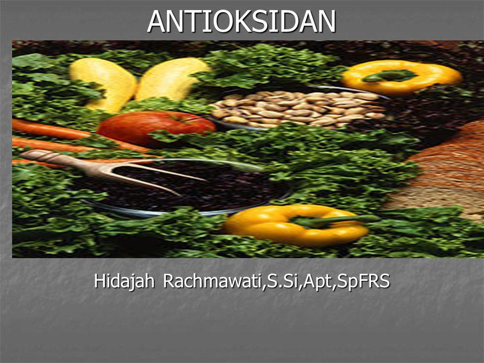 ANTIOKSIDAN Hidajah Rachmawati,S.Si,Apt,SpFRS