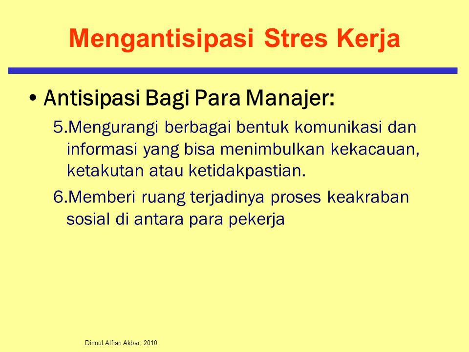 Dinnul Alfian Akbar, 2010 Mengantisipasi Stres Kerja Antisipasi Bagi Para Manajer: 5.Mengurangi berbagai bentuk komunikasi dan informasi yang bisa men
