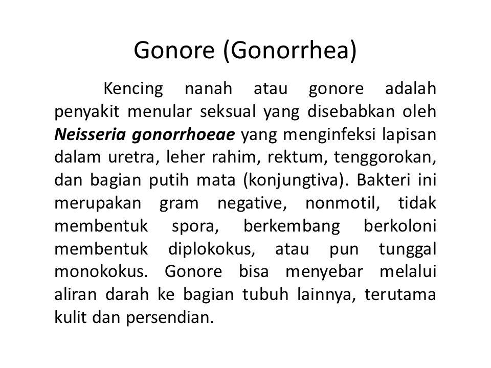 Gonore (Gonorrhea) Kencing nanah atau gonore adalah penyakit menular seksual yang disebabkan oleh Neisseria gonorrhoeae yang menginfeksi lapisan dalam