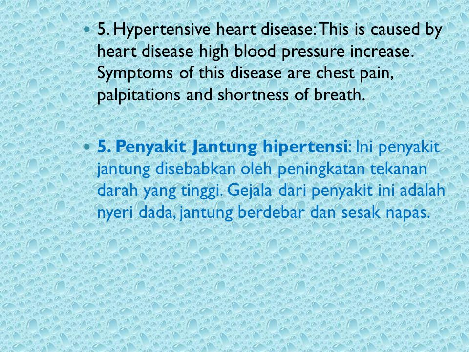 4. Heart Failure: Heart failure caused by functional cardiac disorder. Heart failure can be either systolic or diastolic. The signs include shortness