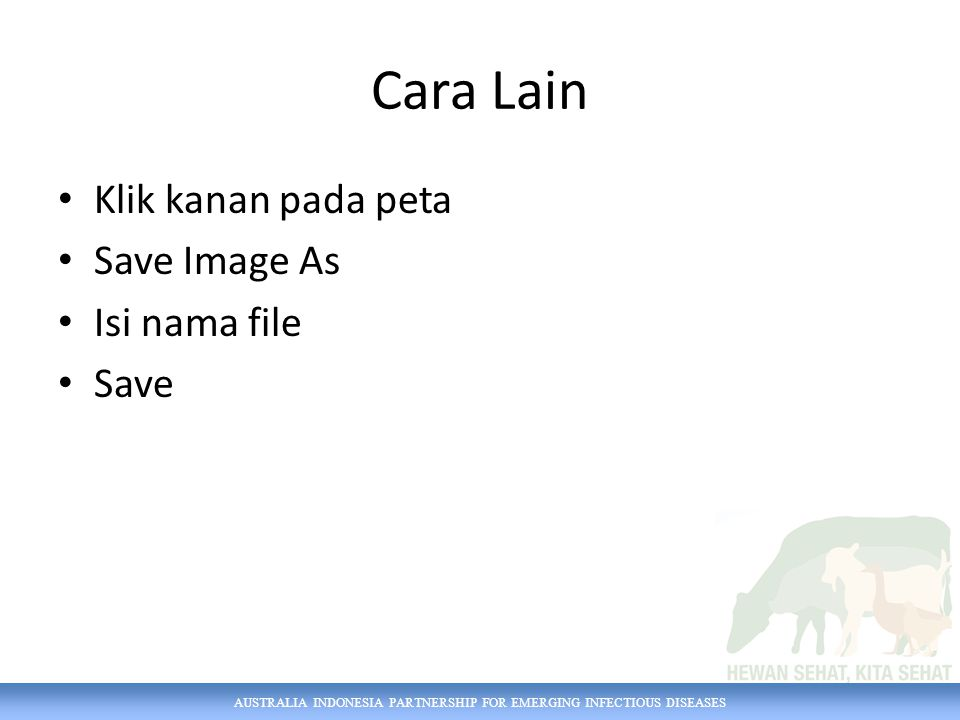 Cara Lain Klik kanan pada peta Save Image As Isi nama file Save