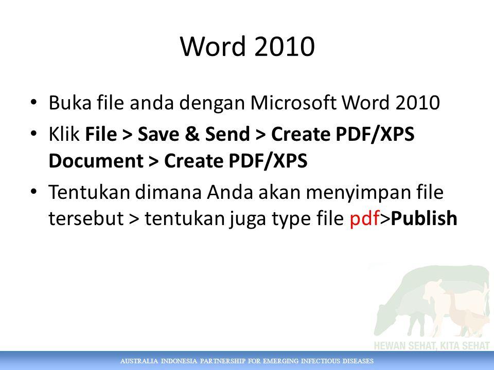 Word 2010 Buka file anda dengan Microsoft Word 2010 Klik File > Save & Send > Create PDF/XPS Document > Create PDF/XPS Tentukan dimana Anda akan menyi