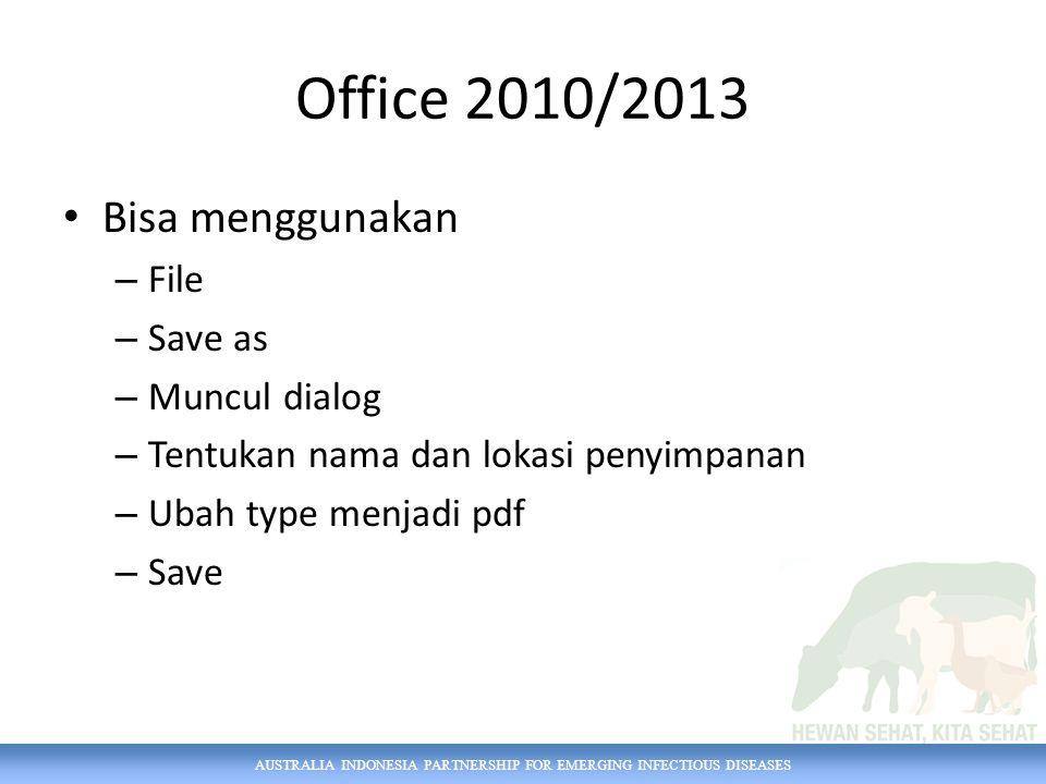 Office 2010/2013 Bisa menggunakan – File – Save as – Muncul dialog – Tentukan nama dan lokasi penyimpanan – Ubah type menjadi pdf – Save