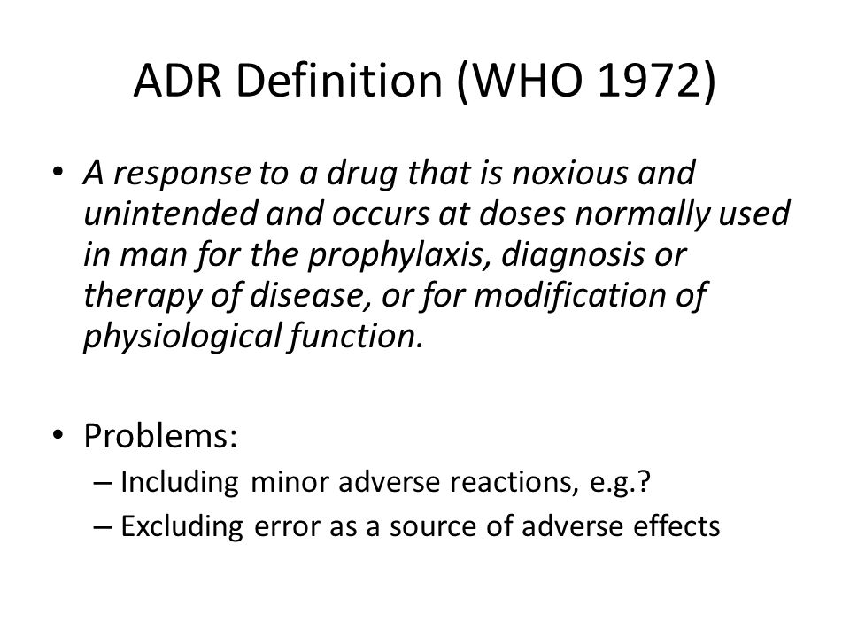 Exclude minor adverse reactions A harmful or significantly unpleasant effect caused by a drug at doses intended for therapeutic effect (or prophylaxis or diagnosis) which warrants reduction of dose or withdrawal of the drug and/or foretells hazard from future administration.
