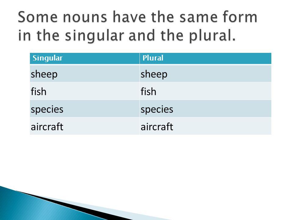 SingularPlural sheep fish species aircraft