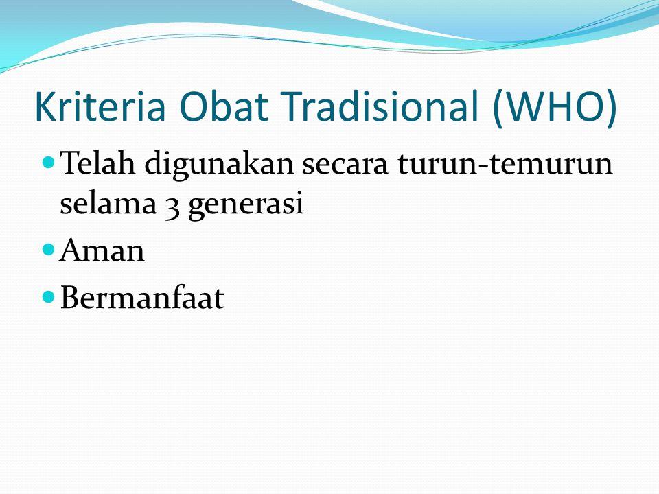 Kriteria/Persyaratan Pengobatan Tradisional Tidak membahayakan jiwa atau melanggar susila dan kaidah agama Aman dan bermanfaat bagi kesehatan Tidak be