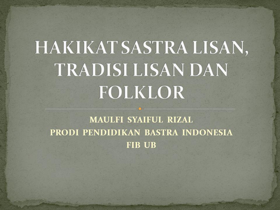 MAULFI SYAIFUL RIZAL PRODI PENDIDIKAN BASTRA INDONESIA FIB UB