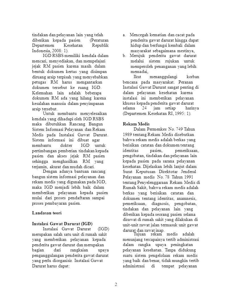 tindakan dan pelayanan lain yang telah diberikan kepada pasien (Peraturan Departemen Kesehatan Republik Indonesia, 2008: 1). IGD RSBS memiliki kendala