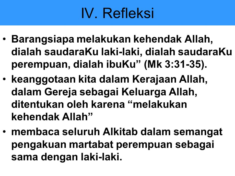 "IV. Refleksi Barangsiapa melakukan kehendak Allah, dialah saudaraKu laki-laki, dialah saudaraKu perempuan, dialah ibuKu"" (Mk 3:31-35). keanggotaan kit"