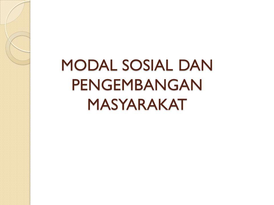 MODAL SOSIAL DAN PENGEMBANGAN MASYARAKAT