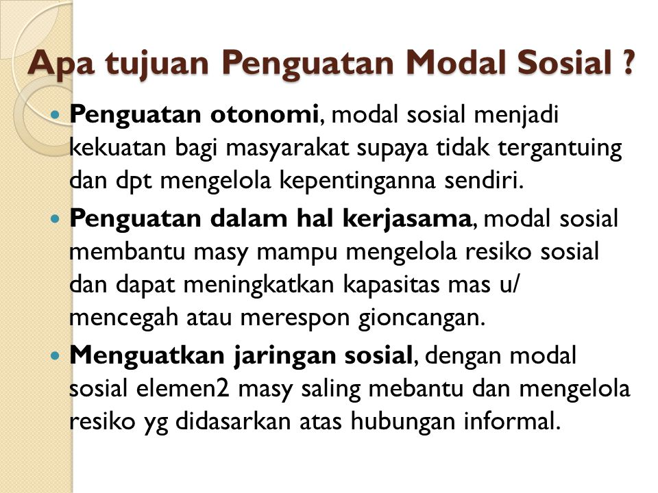 Apa tujuan Penguatan Modal Sosial .