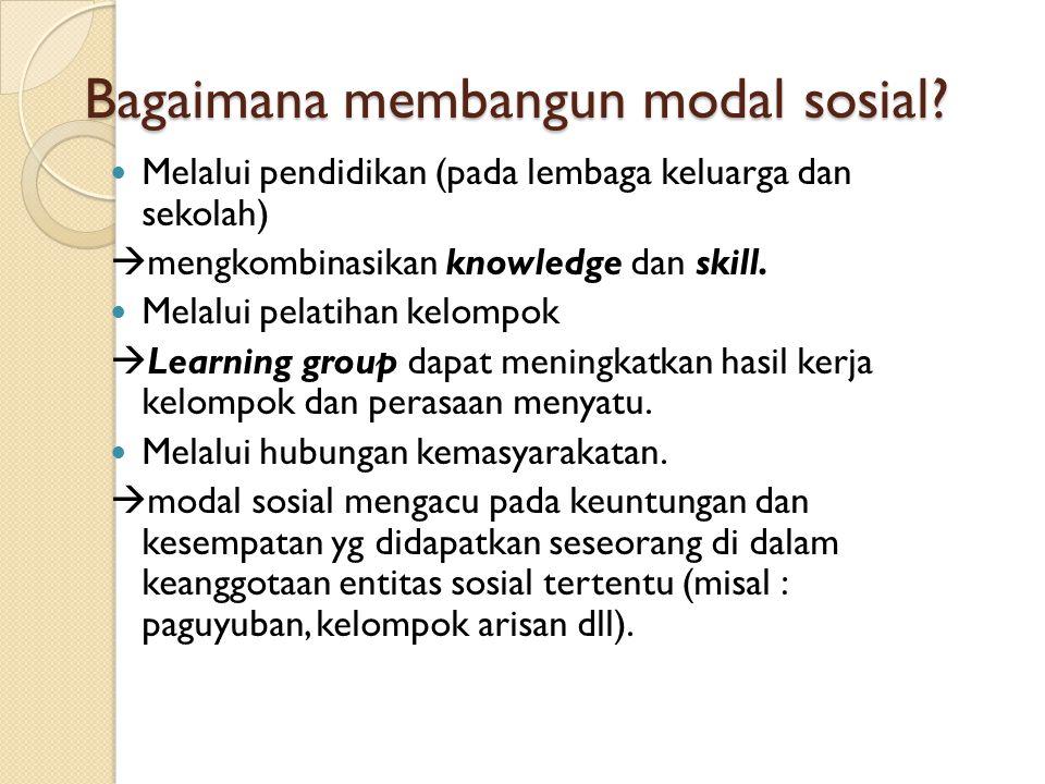 Bagaimana membangun modal sosial.