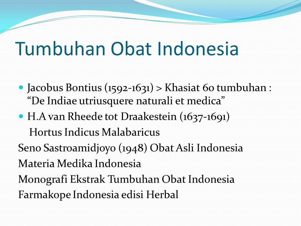 7 Jamu sebagai Obat Asli Indonesia (2)  Naskah Jamu oleh Orang Eropa (era kolonial)  Historia Naturalist et Medica Indiae (Yacobus Bontius, 1627) 