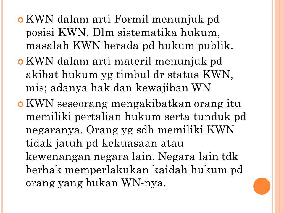KWN dalam arti Formil menunjuk pd posisi KWN.