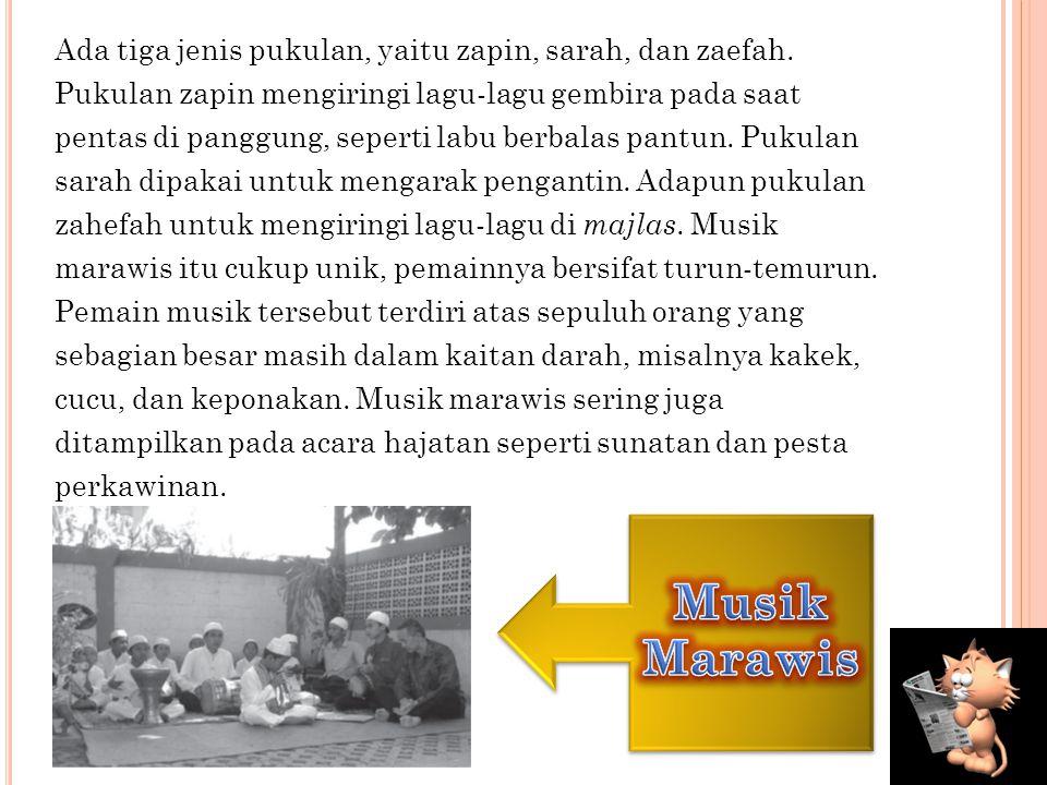 """d. Musik Marawis Musik marawis adalah satu jenis """"band tepok"""" dengan perkusi sebagai alat musik utamanya. Nama marawis diambil dari nama alat musik ya"""