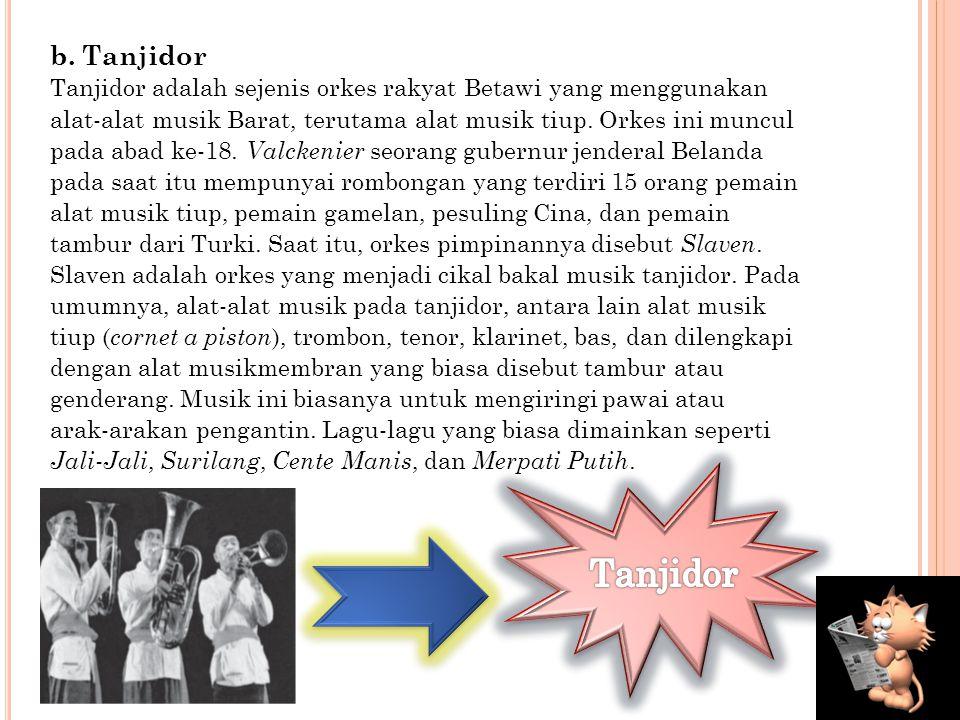 3) Kong An Yan, semacam rebab berukuran sedang berasal dari Cina. 4) Kemong, semacam gong kecil yang berasal dari Jawa dan Sunda. 5) Kromong, alat mus