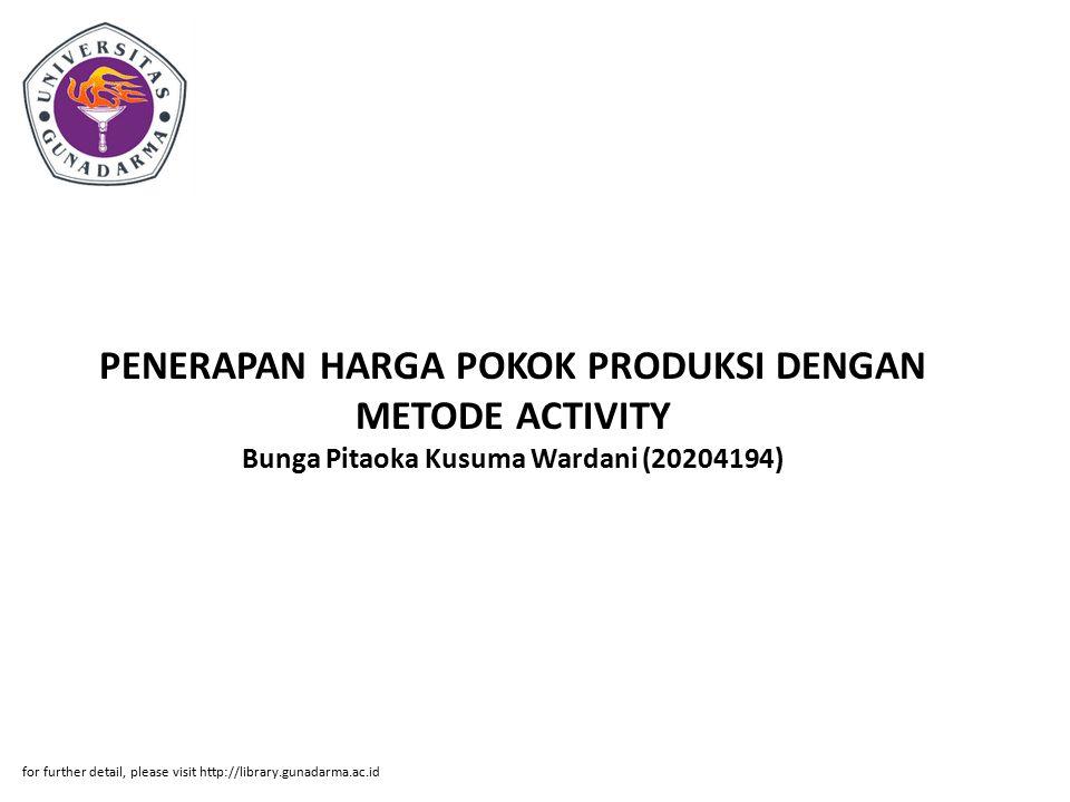 Abstrak ABSTRAKSI Bunga Pitaoka Kusuma Wardani (20204194) PENERAPAN HARGA POKOK PRODUKSI DENGAN METODE ACTIVITY BASED COSTING PADA PT ALOHA BAKERY PI.