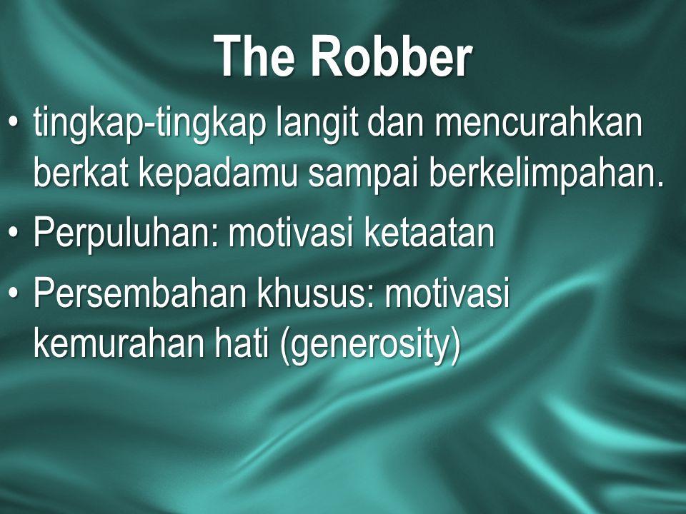 The Robber tingkap-tingkap langit dan mencurahkan berkat kepadamu sampai berkelimpahan.tingkap-tingkap langit dan mencurahkan berkat kepadamu sampai b