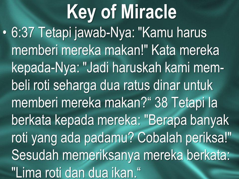 Key of Miracle 6:37 Tetapi jawab-Nya: