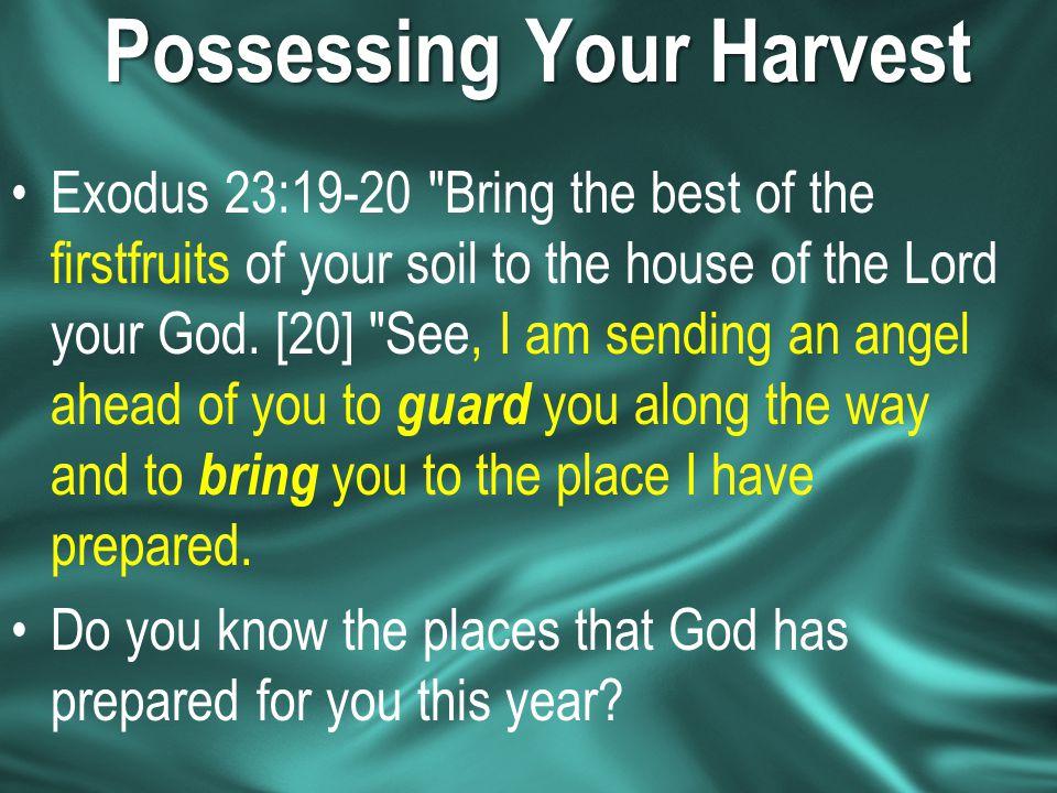 Possessing Your Harvest Exodus 23:19-20