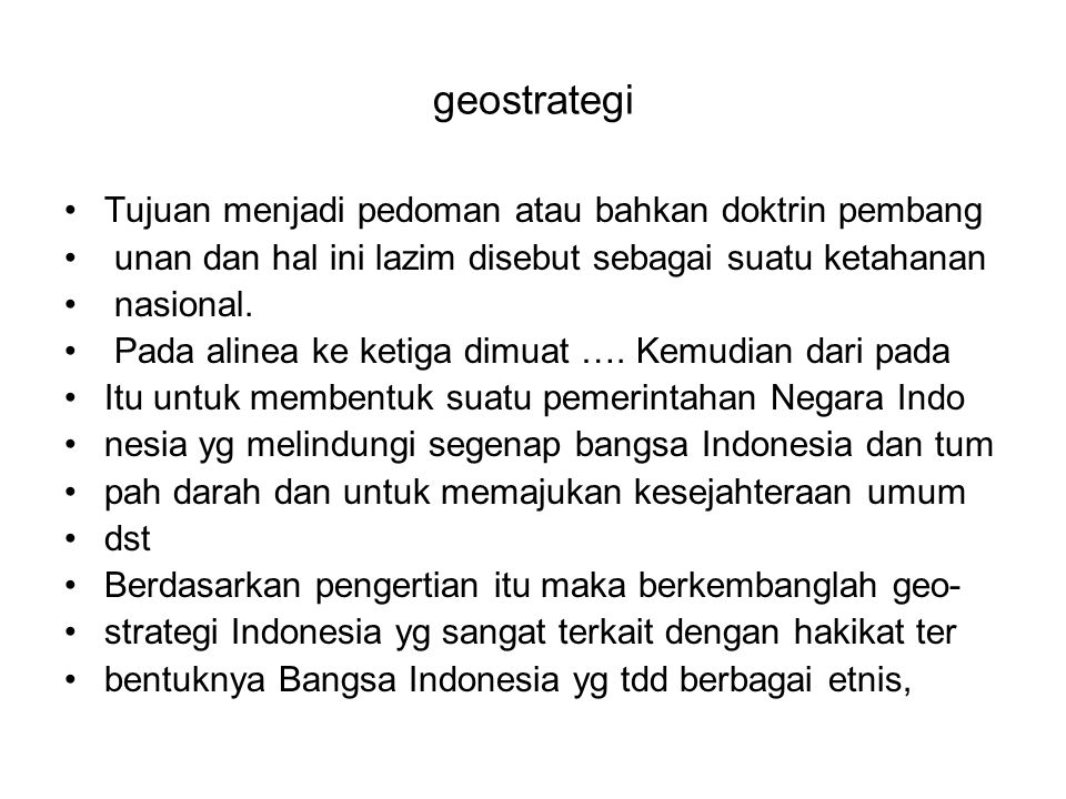 geostrategi ras, golongan agama bahkan terletak dalam teritorial yg terpisahkan pulau dan lautan.