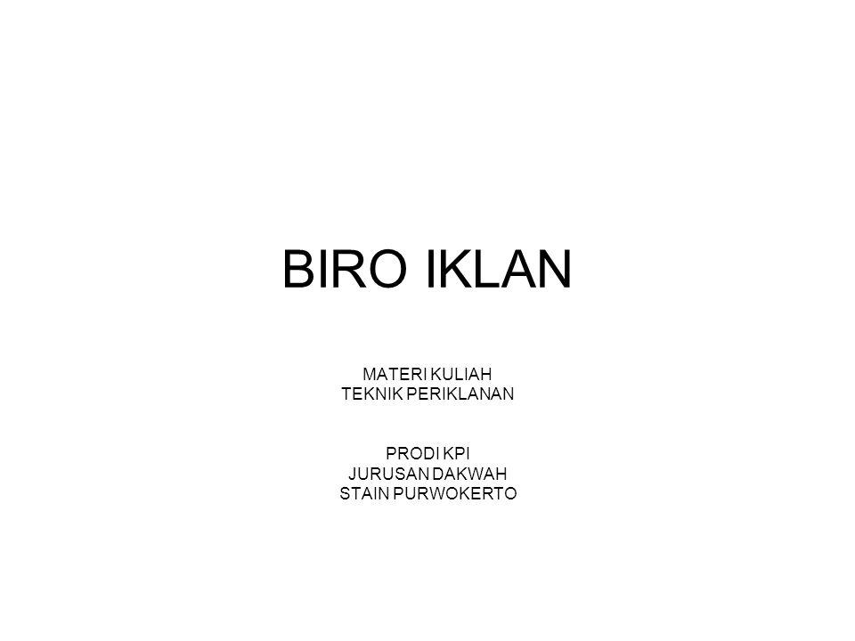 BIRO IKLAN MATERI KULIAH TEKNIK PERIKLANAN PRODI KPI JURUSAN DAKWAH STAIN PURWOKERTO