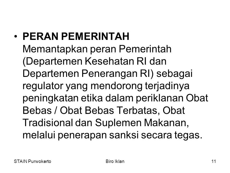 STAIN PurwokertoBiro Iklan11 PERAN PEMERINTAH Memantapkan peran Pemerintah (Departemen Kesehatan RI dan Departemen Penerangan RI) sebagai regulator ya