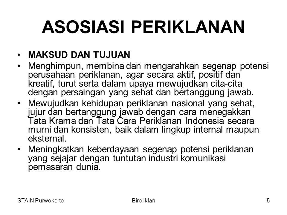STAIN PurwokertoBiro Iklan6 ASOSIASI PERUSAHAAN PERIKLANAN PERTAMA Awal September 1949, atas prakarsa beberapa perusahaan periklanan yang berdomisili di Jakarta dan Bandung, dibentuk suatu asosiasi bagi perusahaan - perusahaan periklanan.