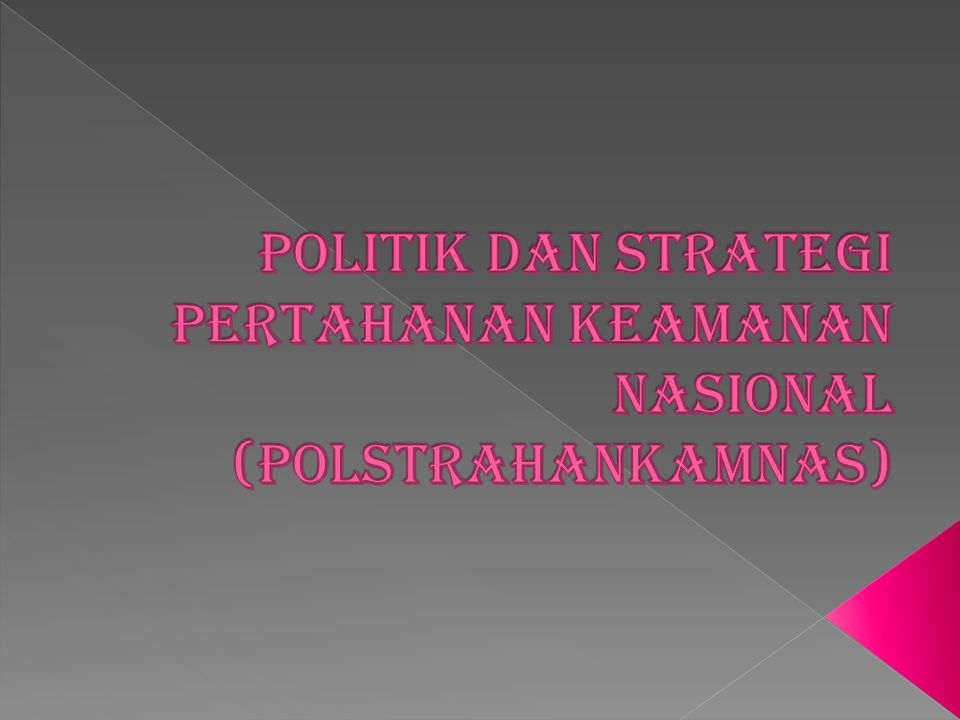 Hakikat Hankamneg  Hakikat hankamneg  perlawanan rakyat semesta di bawah kendali dan pimpinan pemerintah.