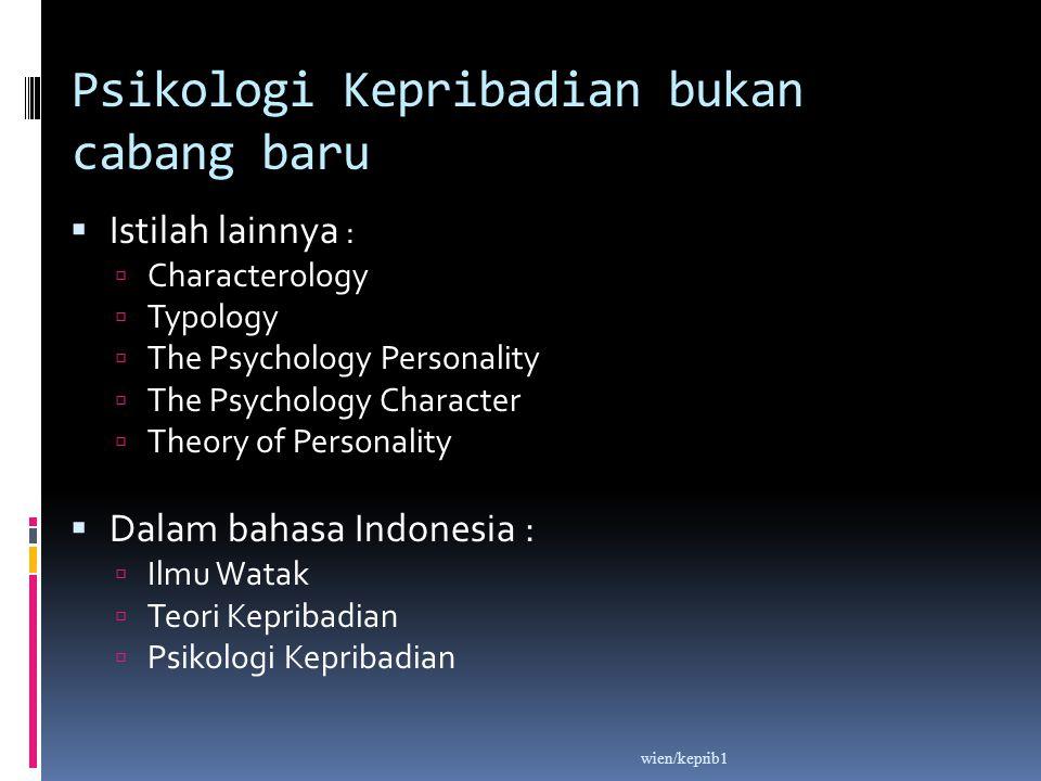 Psikologi Kepribadian bukan cabang baru  Istilah lainnya :  Characterology  Typology  The Psychology Personality  The Psychology Character  Theo