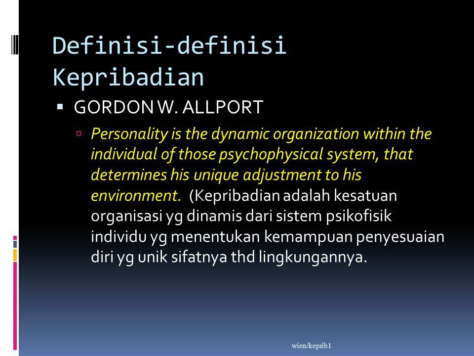 Definisi-definisi Kepribadian  GORDON W.