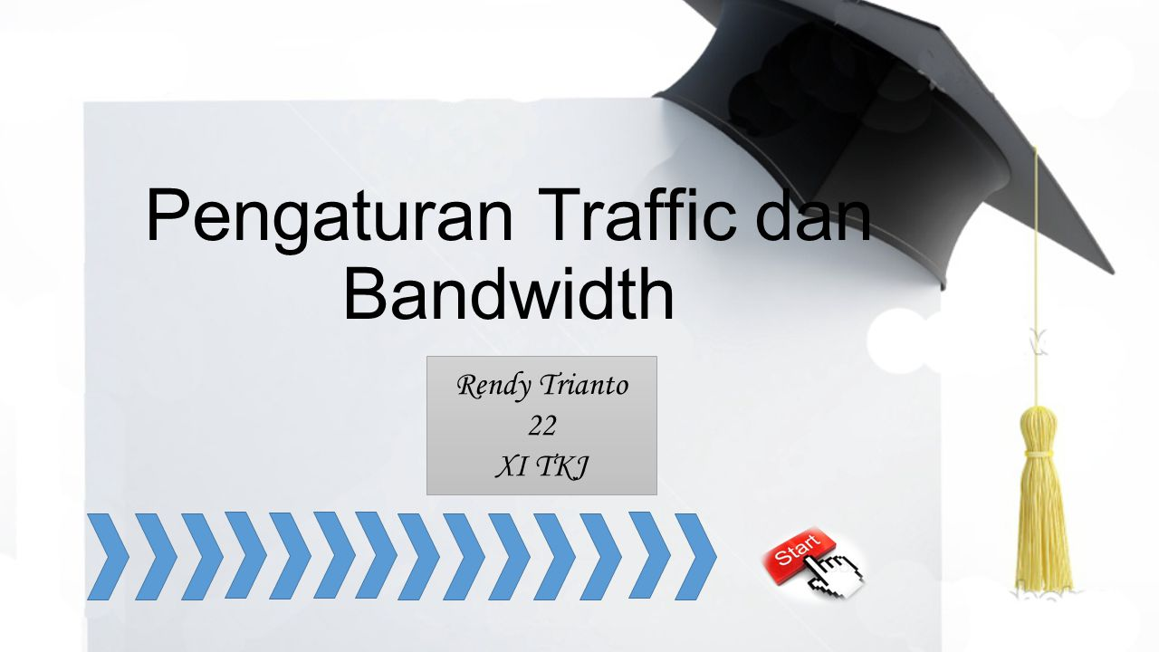 Pengaturan Traffic dan Bandwidth Rendy Trianto 22 XI TKJ