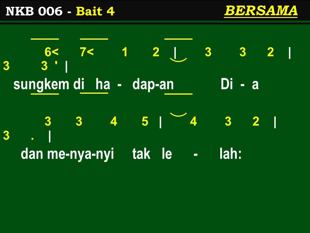 6< 7< 1 2 | 3 3 2 | 3 3 | sungkem di ha - dap-an Di - a 3 3 4 5 | 4 3 2 | 3.