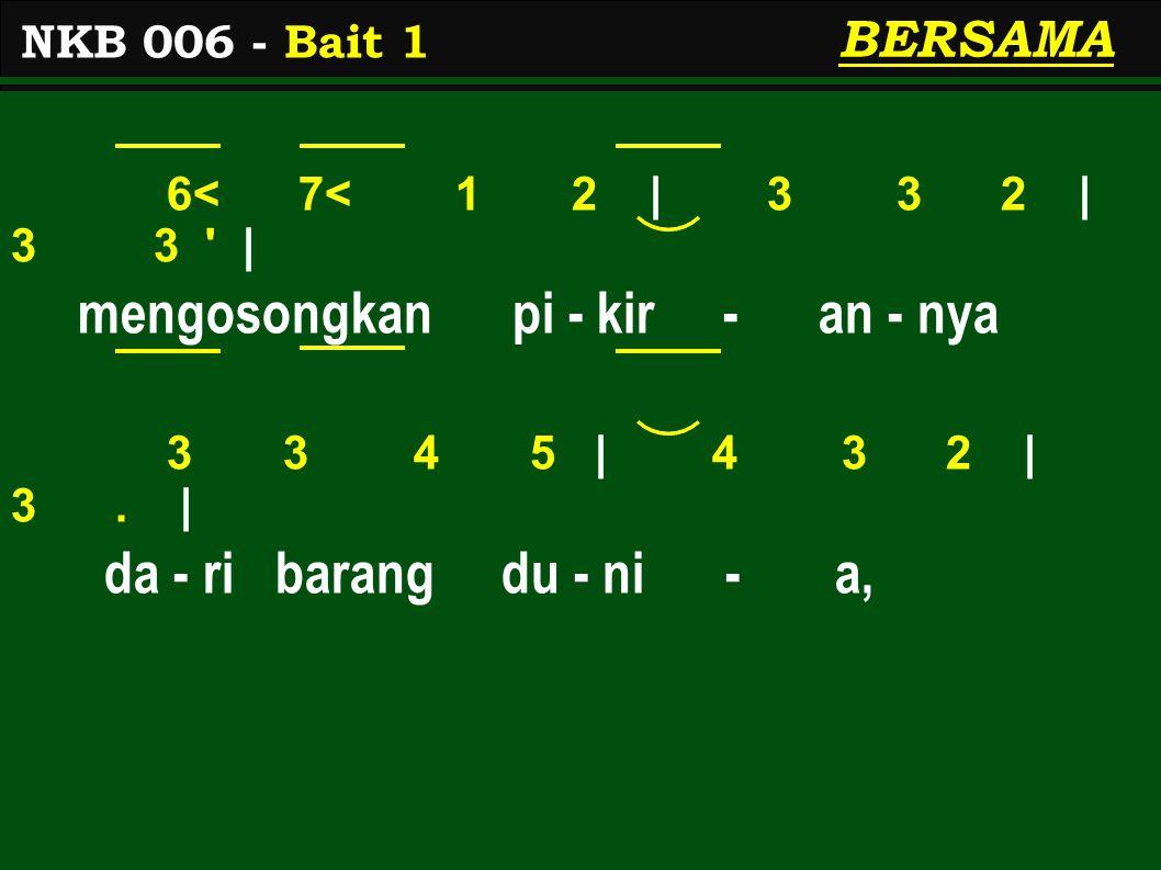 3 3 6 3 | 2.1 | 6< 1 3 1 | 7<. | kar'-na Tu-han sung- guh ha - dir, 3 3 6 3 | 2 7< 1 | 6<.