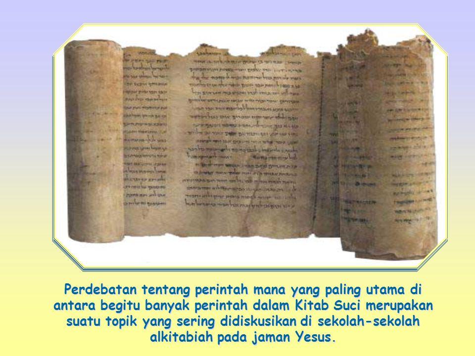Perdebatan tentang perintah mana yang paling utama di antara begitu banyak perintah dalam Kitab Suci merupakan suatu topik yang sering didiskusikan di sekolah-sekolah alkitabiah pada jaman Yesus.