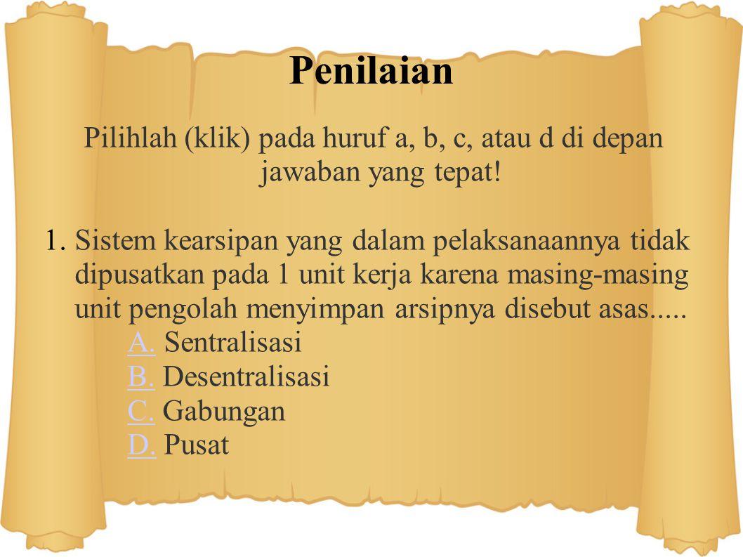 Setelah mempelajari materi-materi tersebut Mari kita uji pemahaman materi dengan menjawab soal- soal berikut ini.