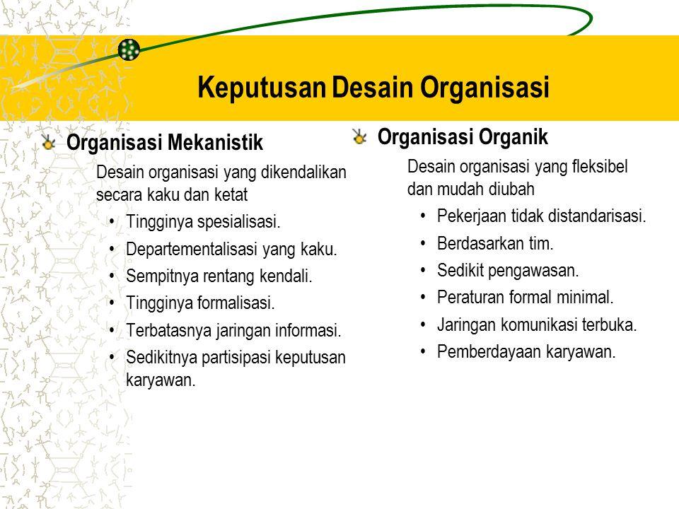 Formalisasi –Sejauh mana pekerjaan dalam organisasi itu terstandarisasi dan sejauh mana perilaku karyawan dibimbing oleh peraturan dan prosedur. Forma