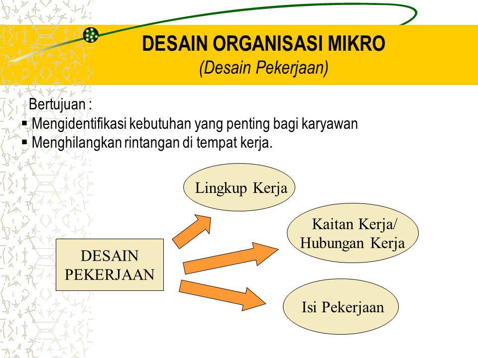 Keputusan Desain Organisasi Organisasi Mekanistik Desain organisasi yang dikendalikan secara kaku dan ketat Tingginya spesialisasi. Departementalisasi