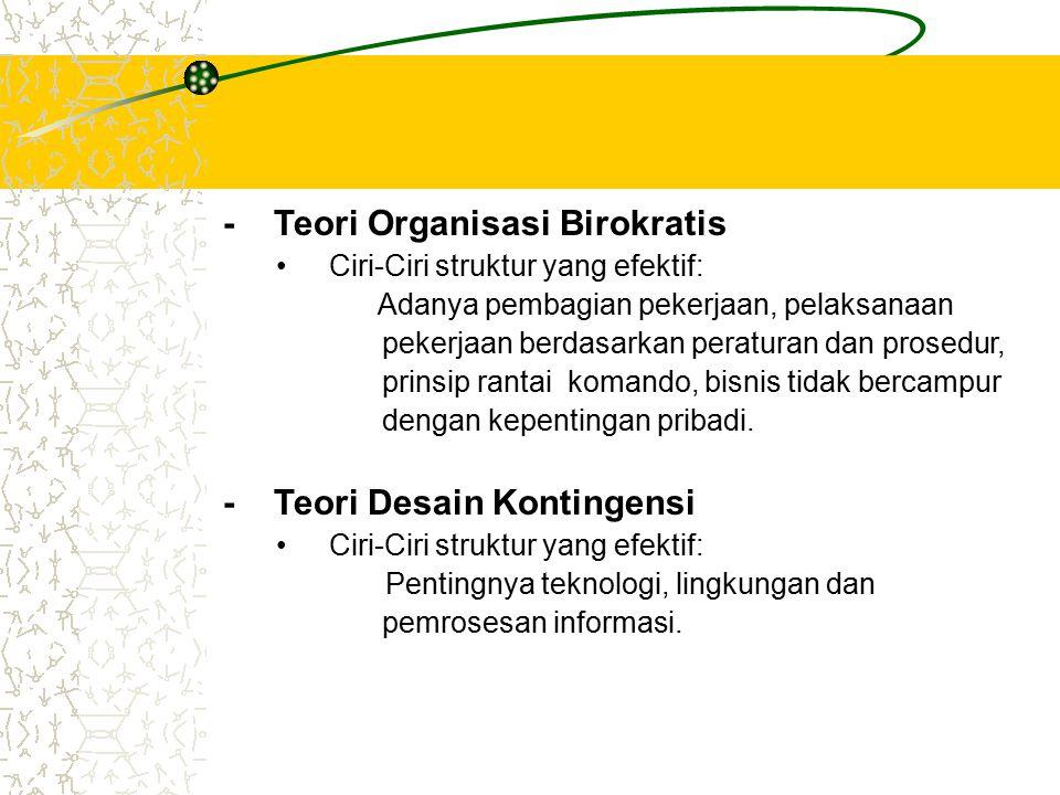 DESAIN ORGANISASI MAKRO Perkembangan Teori Desain Organisasi Makro : – Teori Organisasi Klasik Ciri-Ciri struktur yang efektif: Spesialisasi tinggi, d