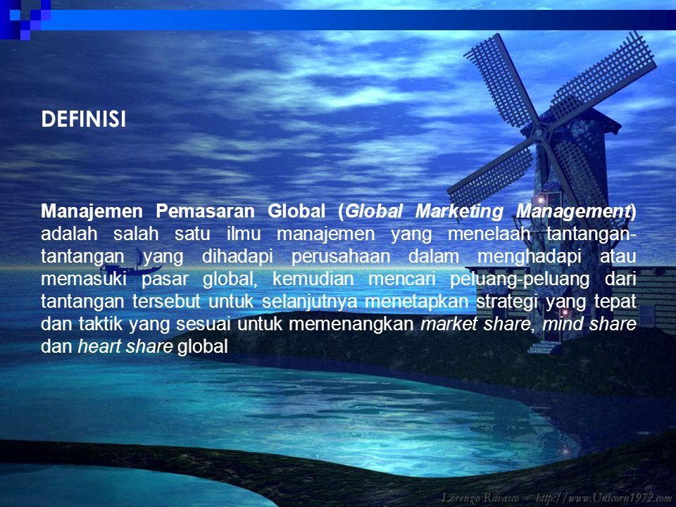 DEFINISI Manajemen Pemasaran Global (Global Marketing Management) adalah salah satu ilmu manajemen yang menelaah tantangan- tantangan yang dihadapi pe