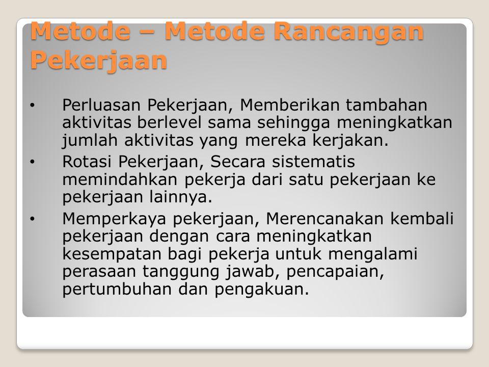 Metode – Metode Rancangan Pekerjaan Perluasan Pekerjaan, Memberikan tambahan aktivitas berlevel sama sehingga meningkatkan jumlah aktivitas yang merek