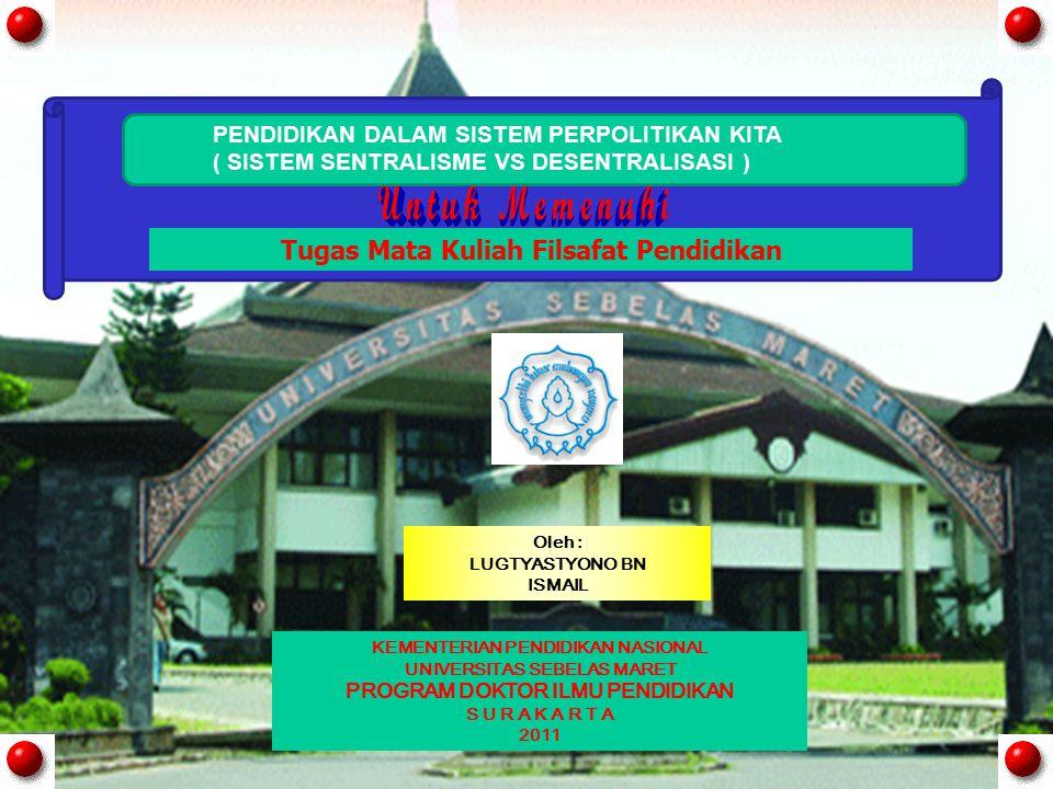 1.Jelaskan Sentralisasi Pendidikan di Indonesia 2.Apa dasar yuridis Desentralisasi Pendidikan di Indonesia .