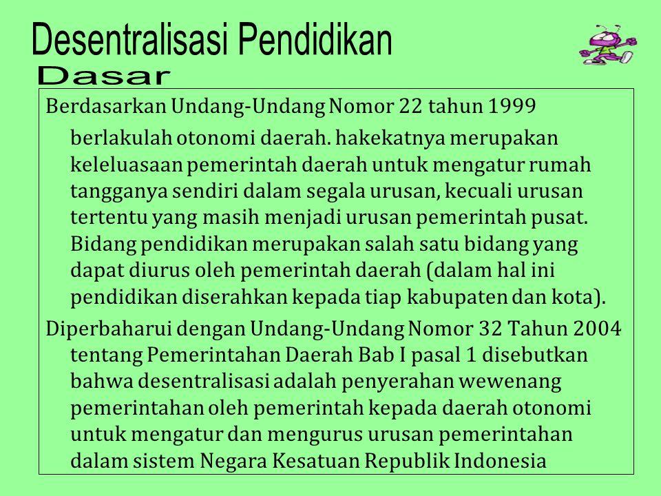 Berdasarkan Undang-Undang Nomor 22 tahun 1999 berlakulah otonomi daerah. hakekatnya merupakan keleluasaan pemerintah daerah untuk mengatur rumah tangg