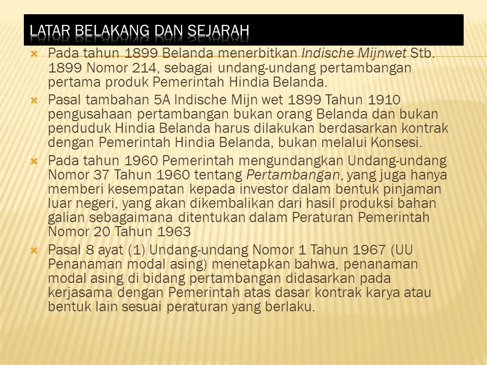  Undang-undang Nomor 11 Tahun 1967 tentang Ketentuan- Ketentuan Pokok Pertambangan, yang menggantikan Undang- undang Nomor 37 Tahun 1960 tentang Pertambangan.