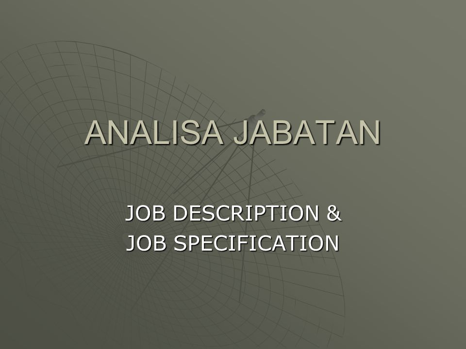 ANALISA JABATAN JOB DESCRIPTION & JOB SPECIFICATION