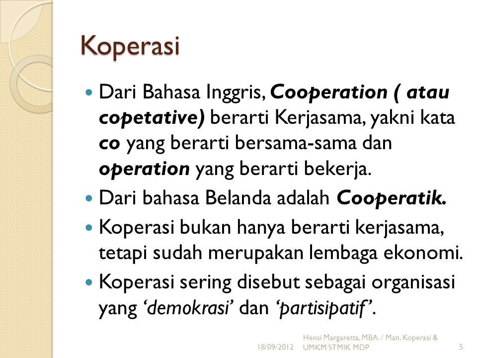 Koperasi Dari Bahasa Inggris, Cooperation ( atau copetative) berarti Kerjasama, yakni kata co yang berarti bersama-sama dan operation yang berarti bek