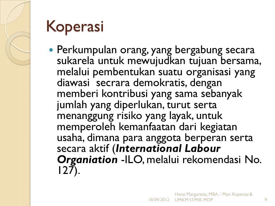 Koperasi Badan usaha yang beranggotakan orang seorang atau badan hukum koperasi dengan melandaskan kegiatannya berdasarkan prinsip-prinsip koperasi sekaligus sebagai gerakan ekonomi rakyat yang berdasar atas asas kekeluargaan (UU No.