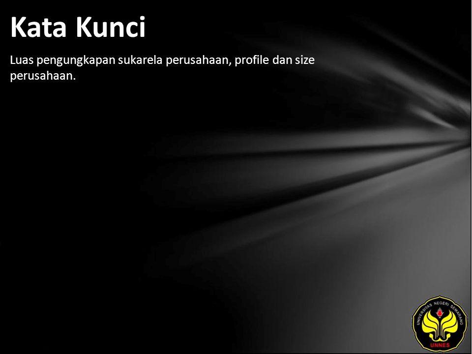 Kata Kunci Luas pengungkapan sukarela perusahaan, profile dan size perusahaan.