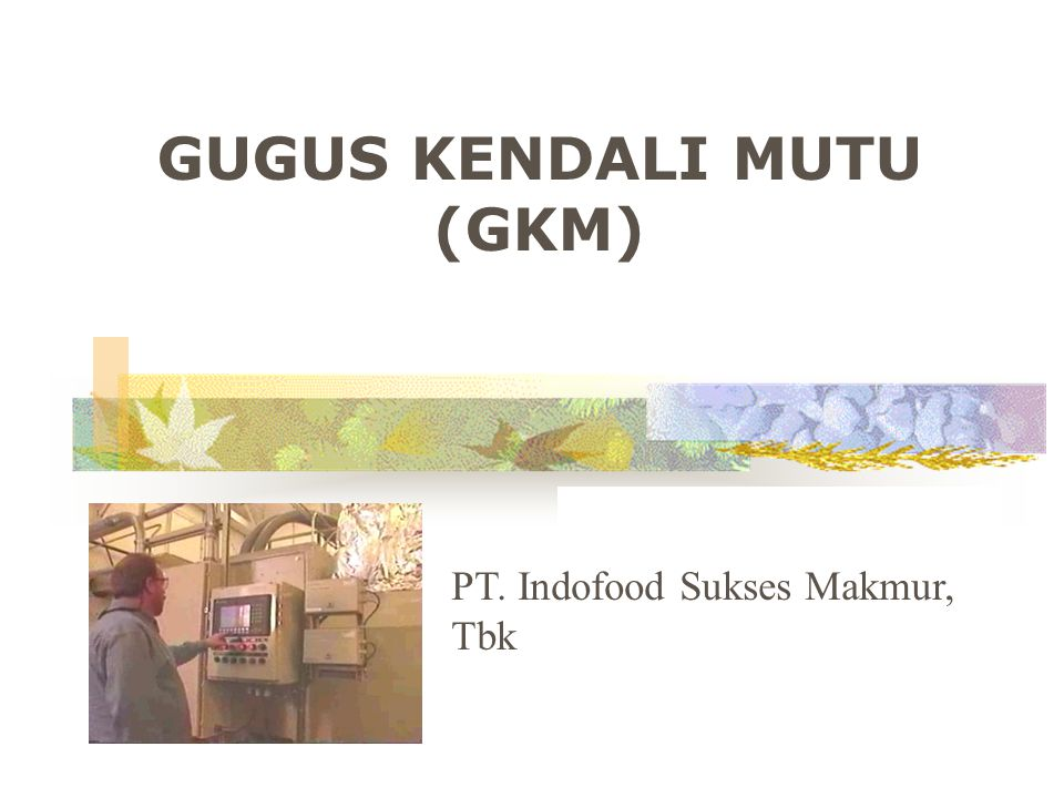 GUGUS KENDALI MUTU (GKM) PT. Indofood Sukses Makmur, Tbk