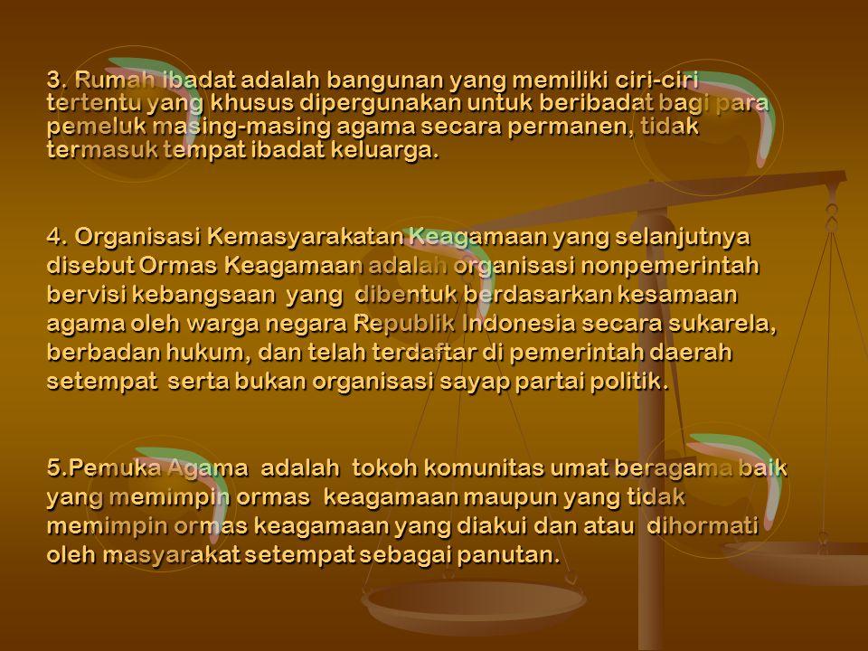 BAB I KETENTUAN UMUM PASAL 1 Dalam Peraturan Bersama ini yang dimaksud dengan: 1. Kerukunan umat beragama adalah keadaan hubungan sesama umat beragama
